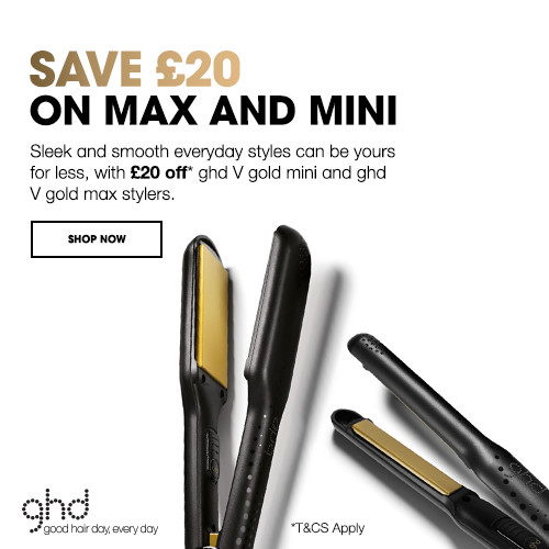£20 Off ghd Max and Mini